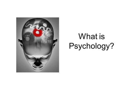 What is Psychology?. Definitions? Psychology is the scientific study of mind and behaviour.