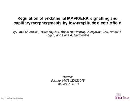 Regulation of endothelial MAPK/ERK signalling and capillary morphogenesis by low-amplitude electric field by Abdul Q. Sheikh, Toloo Taghian, Bryan Hemingway,