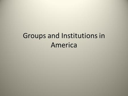 Groups and Institutions in America. Hoop Dreams The rest of the story. What can we learn? – Storytelling: We all have a story. – Family – Race – Education.