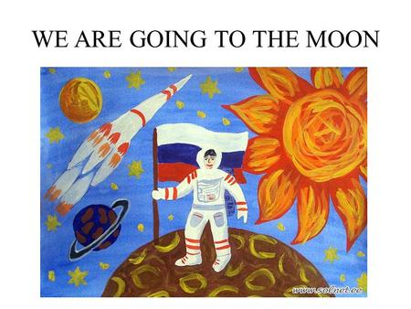 WE ARE GOING TO THE MOON. [e ɪ ] [e] [a ɪ ] [z] [m]