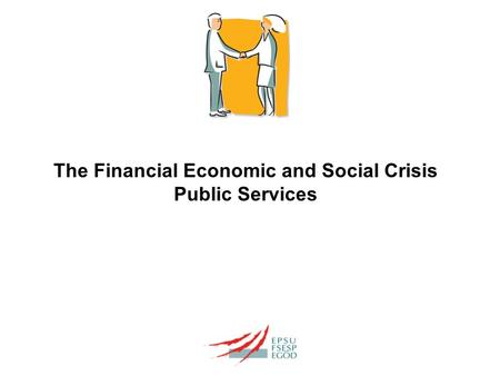 The Financial Economic and Social Crisis Public Services.