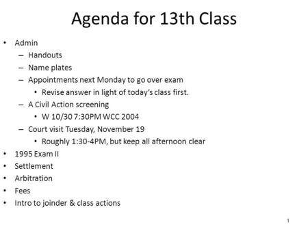 1 Agenda for 13th Class Admin – Handouts – Name plates – Appointments next Monday to go over exam Revise answer in light of today's class first. – A Civil.