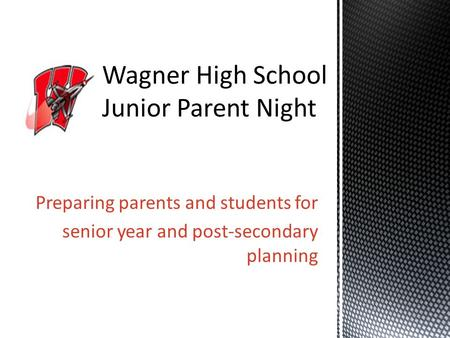 Preparing parents and students for senior year and post-secondary planning.