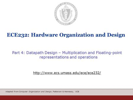 Adapted from Computer Organization and Design, Patterson & Hennessy, UCB ECE232: Hardware Organization and Design Part 4: Datapath Design – Multiplication.
