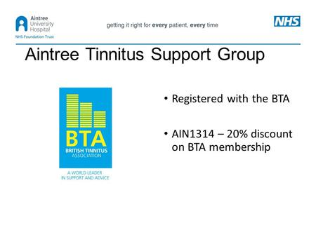 Aintree Tinnitus Support Group Registered with the BTA AIN1314 – 20% discount on BTA membership.