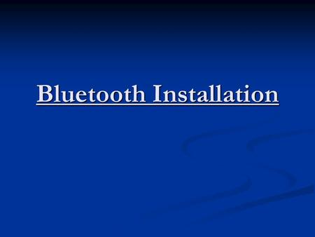 Bluetooth Installation. If we have to install the printer on Bluetooth (like in oj 6310) on Windows Vista then these are the steps which has to be followed:-