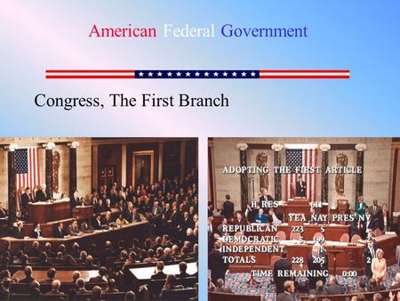 Congress, The First Branch American Federal Government.