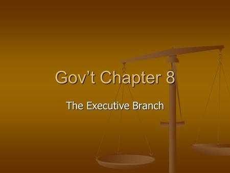 Gov't Chapter 8 The Executive Branch. President and Vice President Duties of the President Duties of the President Much the same as Washington Much the.