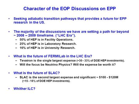 Character of the EOP Discussions on EPP Seeking adiabatic transition pathways that provides a future for EPP research in the US. The majority of the discussions.