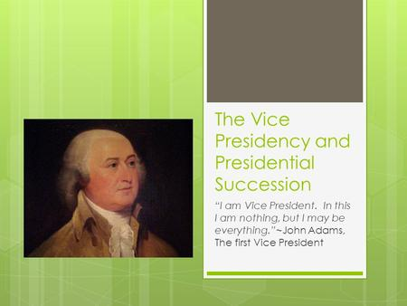 The Vice Presidency and Presidential Succession