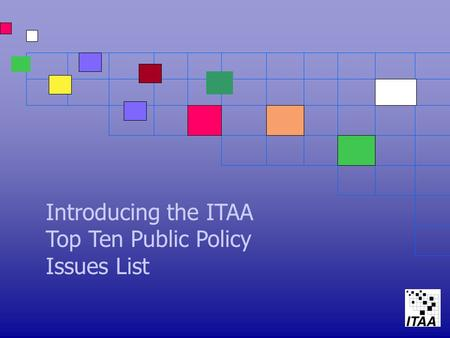 Introducing the ITAA Top Ten Public Policy Issues List.