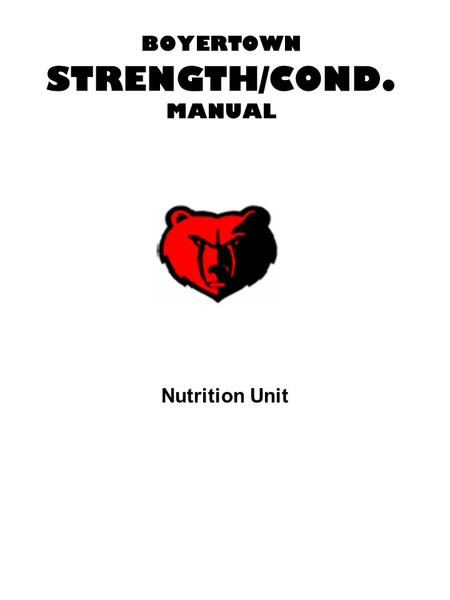 BOYERTOWN STRENGTH/COND. MANUAL Nutrition Unit. Metabolism When anyone severely restricts their caloric intake, their body rapidly goes into a starvation.