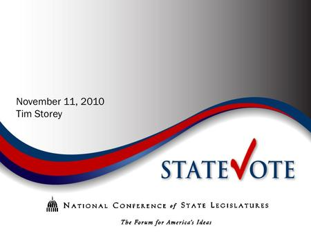November 11, 2010 Tim Storey. State Legislatures Pre-Election 2010 Democrat-27 Split-8 Nonpartisan Republican-14.