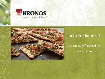 Lavosh Flatbread Artisan style flatbread for every menus.