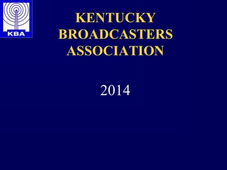 KENTUCKY BROADCASTERS ASSOCIATION 2014. 2014 Midterm Elections.