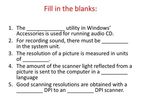 Fill in the blanks: The _____________ utility in Windows' Accessories is used for running audio CD. For recording sound, there must be _________ in the.