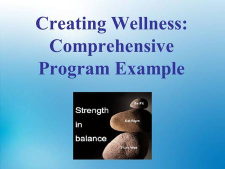 Creating Wellness: Comprehensive Program Example.