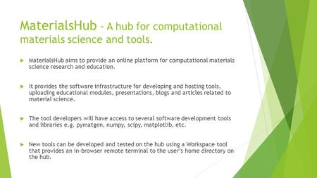 MaterialsHub - A hub for computational materials science and tools.  MaterialsHub aims to provide an online platform for computational materials science.