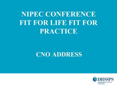 NIPEC CONFERENCE FIT FOR LIFE FIT FOR PRACTICE CNO ADDRESS.