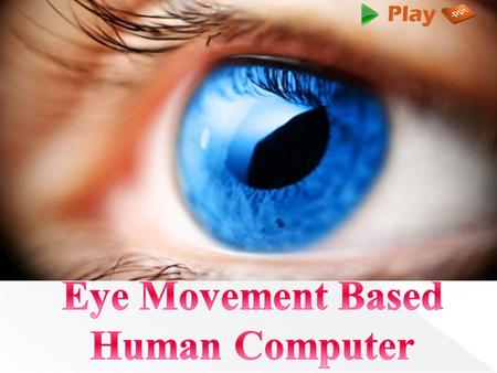  An eye tracking system records how the eyes move when a subject is sitting in front of a computer screen.  The human eyes are constantly moving until.