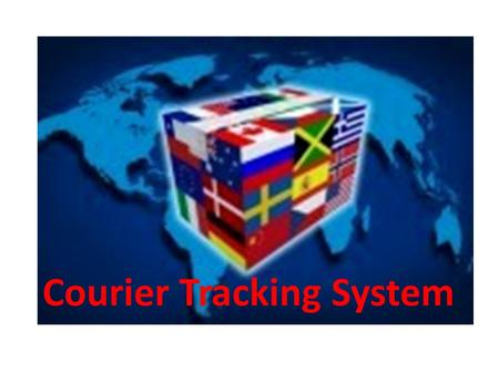 Courier Tracking System. Small Courier Operations Small courier services collect Letters and parcels from customers and issues its own POD number Then.