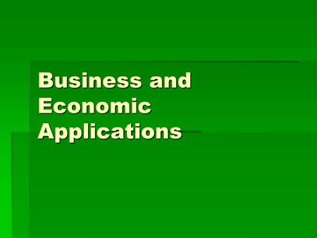 Business and Economic Applications. Summary of Business Terms and Formulas  x is the number of units produced (or sold)  p is the price per unit  R.