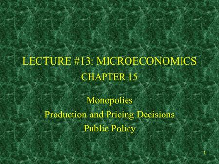 LECTURE #13: MICROECONOMICS CHAPTER 15