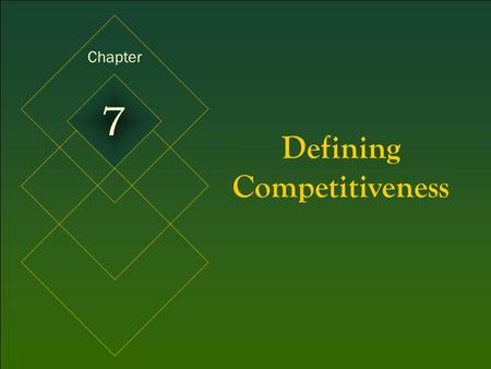 McGraw-Hill/Irwin © 2005 The McGraw-Hill Companies, Inc. All rights reserved. 7-1 Defining Competitiveness Chapter 7.