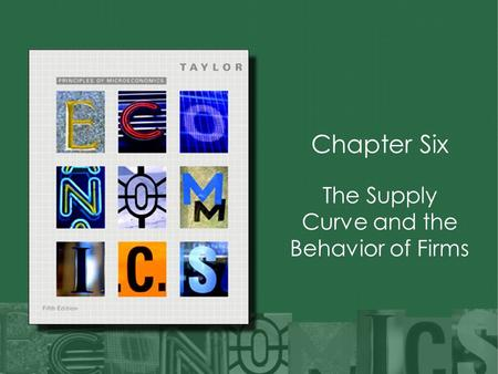 The Supply Curve and the Behavior of Firms