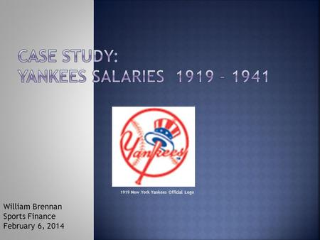 1919 New York Yankees Official Logo William Brennan Sports Finance February 6, 2014.
