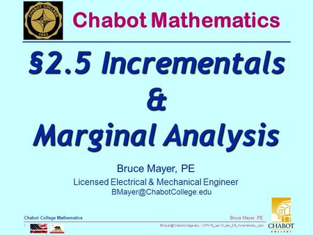 MTH15_Lec-10_sec_2-5_Incrementals_.pptx 1 Bruce Mayer, PE Chabot College Mathematics Bruce Mayer, PE Licensed Electrical & Mechanical.