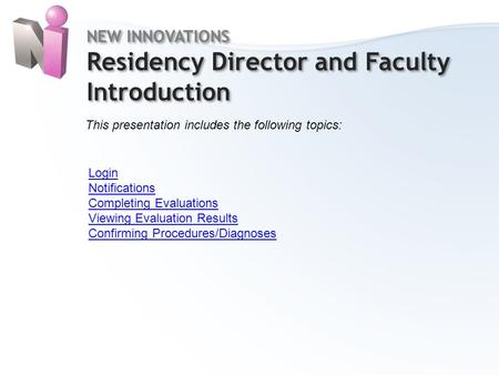 NEW INNOVATIONS Residency Director and Faculty Introduction NEW INNOVATIONS Residency Director and Faculty Introduction This presentation includes the.