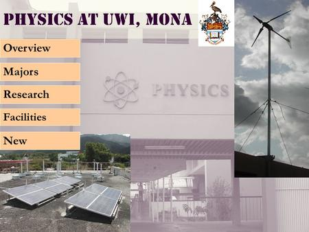 Physics at UWI, Mona Overview Majors Research Facilities New.