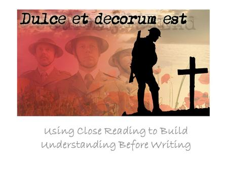 Using Close Reading to Build Understanding Before Writing.
