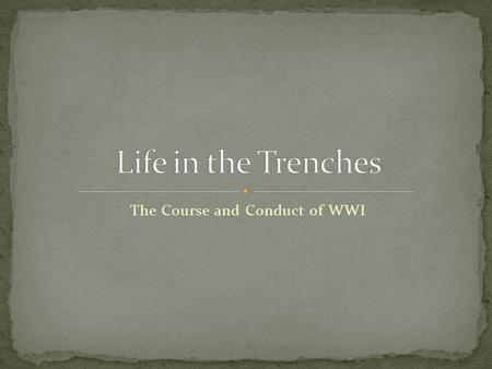 The Course and Conduct of WWI Agenda for 2/22/2012 How was WWI different from previous wars? 1)Bell Work-Poetry from the trenches 2)Why a Stalemate?