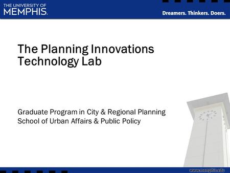 The Planning Innovations Technology Lab Graduate Program in City & Regional Planning School of Urban Affairs & Public Policy.
