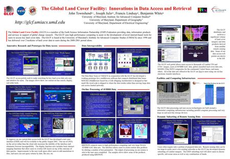 Global Land Cover Facility The Global Land Cover Facility (GLCF) is a member of the Earth Science Information Partnership (ESIP) Federation providing data,