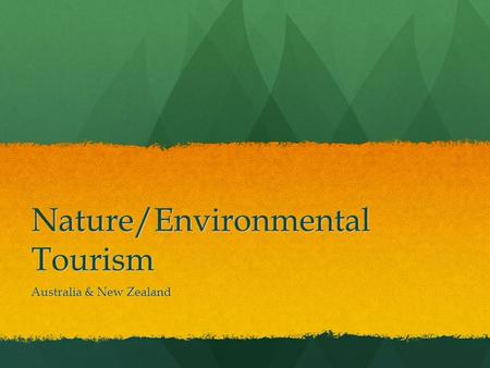 Nature/Environmental Tourism Australia & New Zealand.