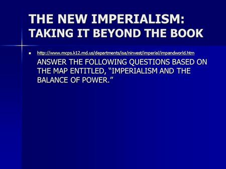 THE NEW IMPERIALISM: TAKING IT BEYOND THE BOOK