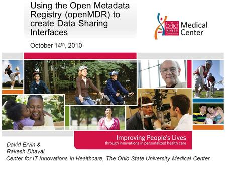 Using the Open Metadata Registry (openMDR) to create Data Sharing Interfaces October 14 th, 2010 David Ervin & Rakesh Dhaval, Center for IT Innovations.