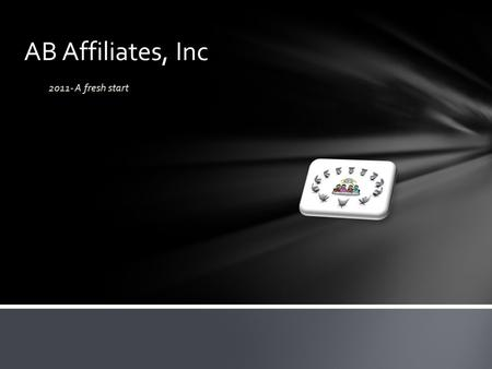 AB Affiliates, Inc 2011- A fresh start. Hi, My name is Antonia Betha and I am the Founder and Owner of the AB Affiliats, Inc Company and all of sites.