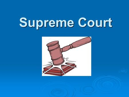 Supreme Court. The highest court in the land !! The highest court in the land !! Court of last resortsCourt of last resorts Judicial ReviewJudicial Review.