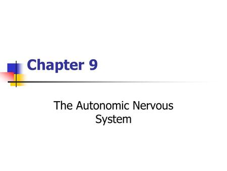 Chapter 9 The Autonomic Nervous System. Copyright © The McGraw-Hill Companies, Inc. Permission required for reproduction or display. Neural Control of.