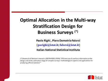 Optimal Allocation in the Multi-way Stratification Design for Business Surveys (*) Paolo Righi, Piero Demetrio Falorsi 