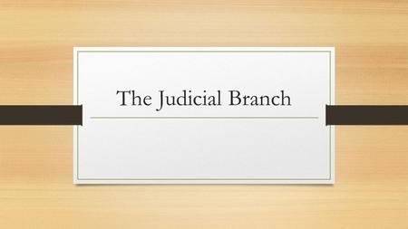 The Judicial Branch. The basic function of the courts is to interpret and apply the law to settle conflicts.