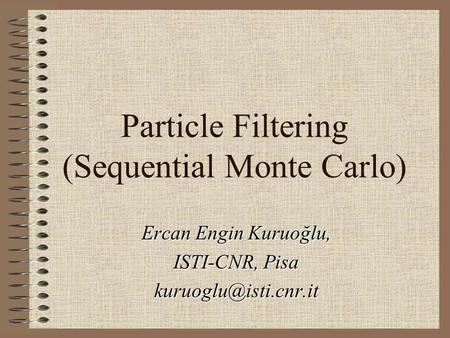 Particle Filtering (Sequential Monte Carlo)