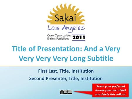 Title of Presentation: And a Very Very Very Very Long Subtitle First Last, Title, Institution Second Presenter, Title, Institution Select your preferred.