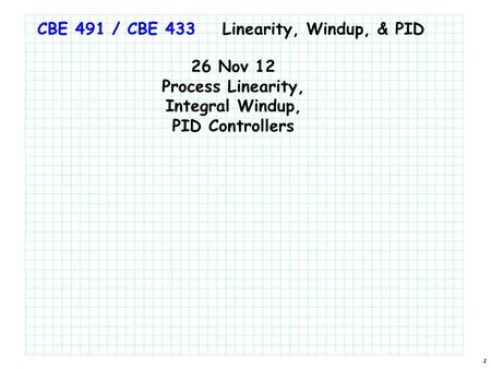 26 Nov 12 Process Linearity, Integral Windup,