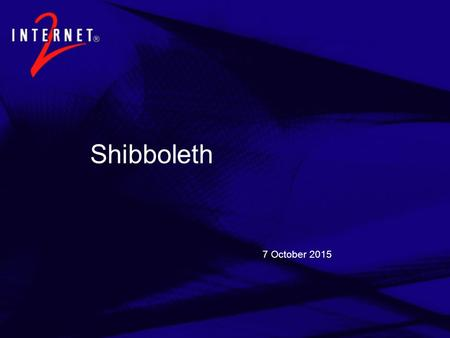 7 October 2015 Shibboleth. Agenda  Shibboleth Background and Status  Why is Shibboleth Important (to Higher Ed)?  Current Pilots Course Management.