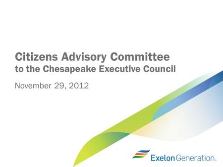 Citizens Advisory Committee to the Chesapeake Executive Council November 29, 2012.